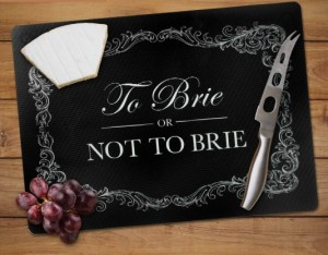 13010 Cheese Cutting Board- To Brie