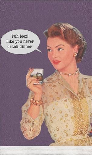 Retro Sassy Towel- Drank Dinner